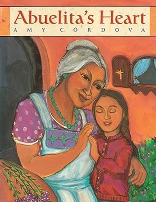 Abuelita's Heart By Cordova, Amy/ Cordova, Amy (ILT)